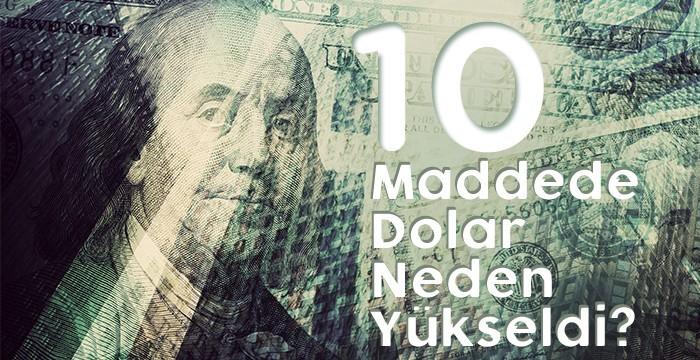 10 Maddede Dolar Neden Yükseldi?