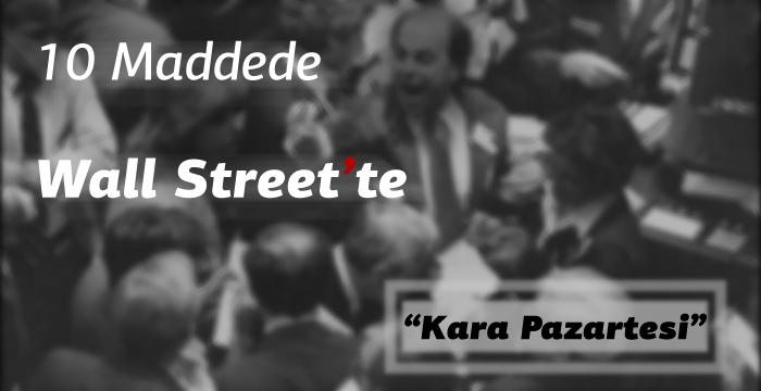 "10 Maddede Wall Street'te ""Kara Pazartesi"""