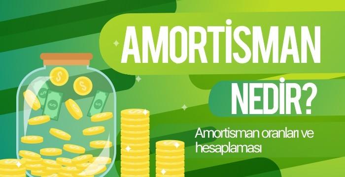 Amortisman Nedir? Amortisman Oranları ve Hesaplaması