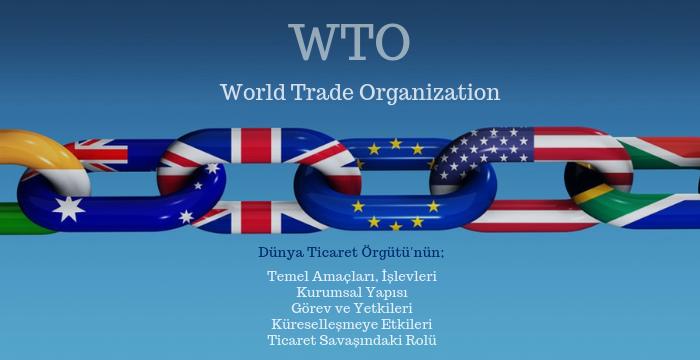 Dünya Ticaret Örgütü (WTO) Nedir?