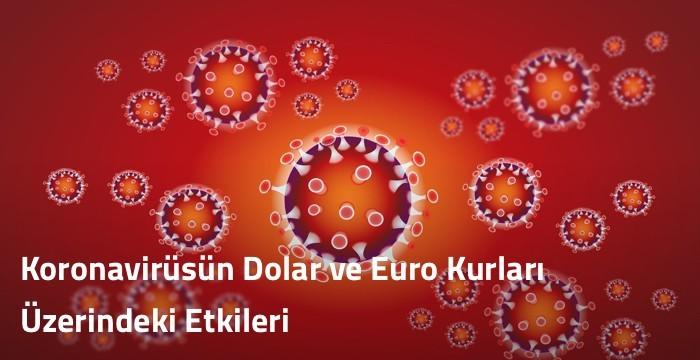 Koronavirüsün Dolar ve Euro Kurları Üzerindeki Etkileri