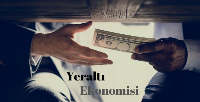 Yeraltı Ekonomisi Nedir?